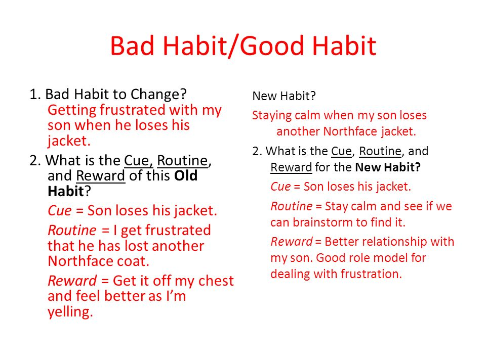 Bad Habit/Good Habit 1. Bad Habit to Change Getting frustrated with my son when he loses his jacket.