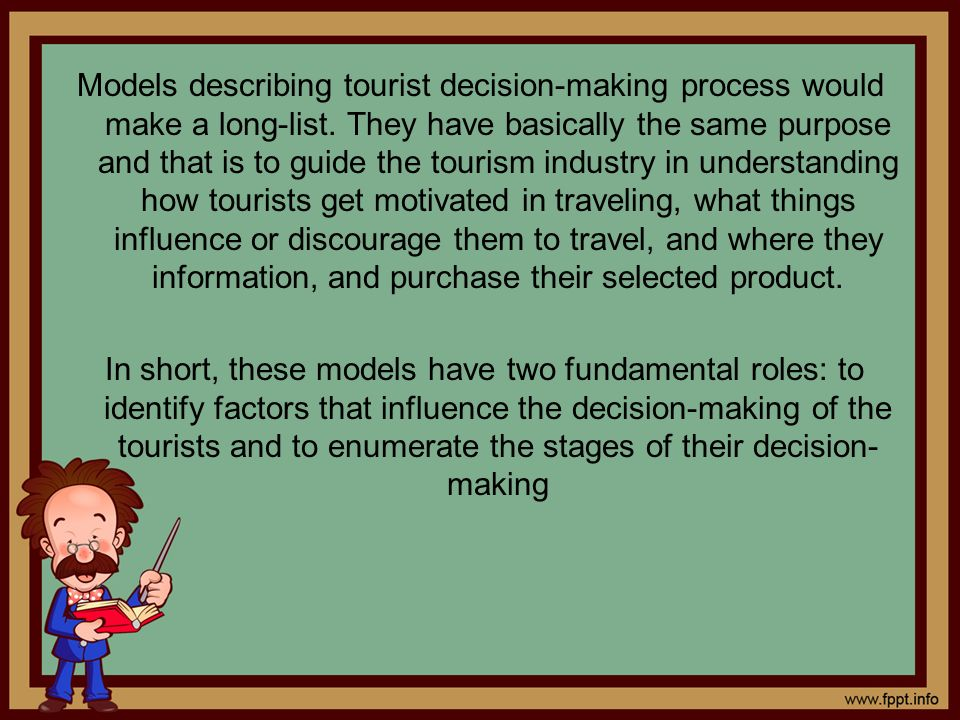 Models describing tourist decision-making process would make a long-list.
