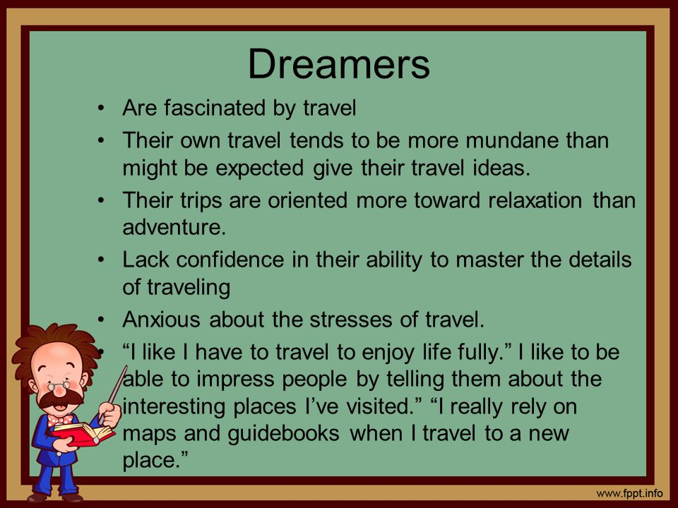 Dreamers Are fascinated by travel