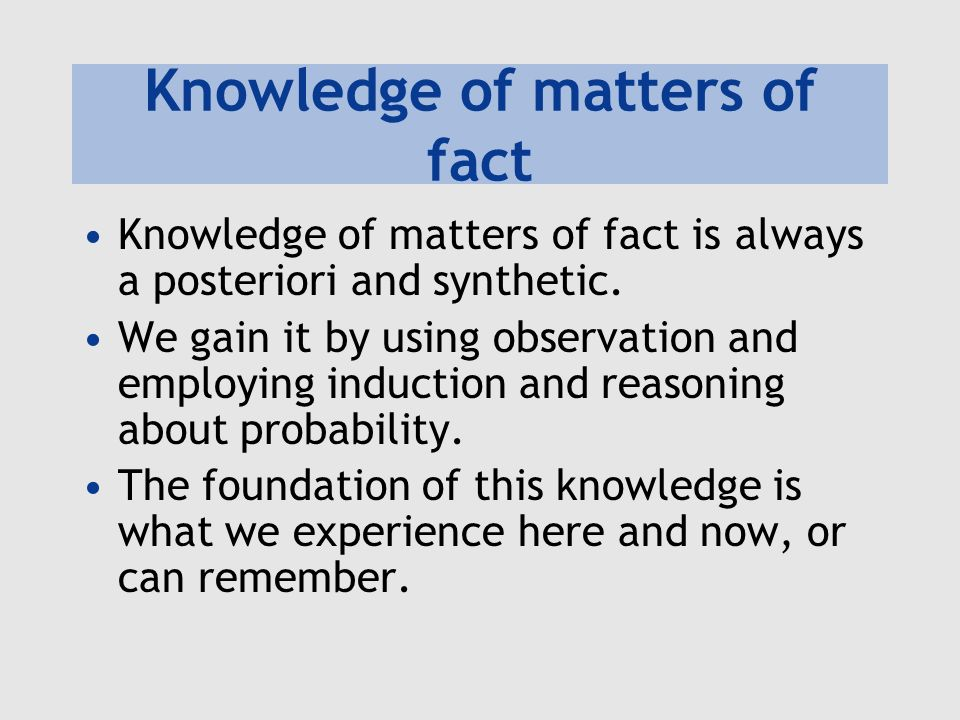 Knowledge of matters of fact
