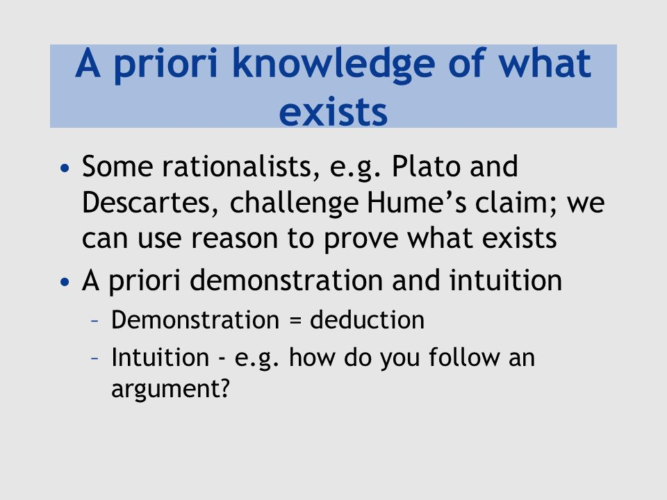 A priori knowledge of what exists