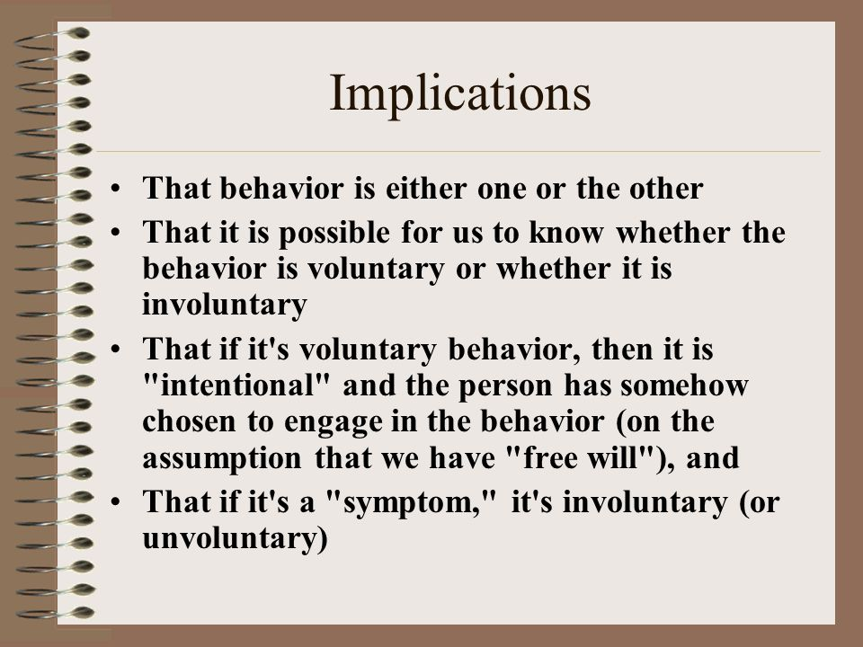 Implications That behavior is either one or the other