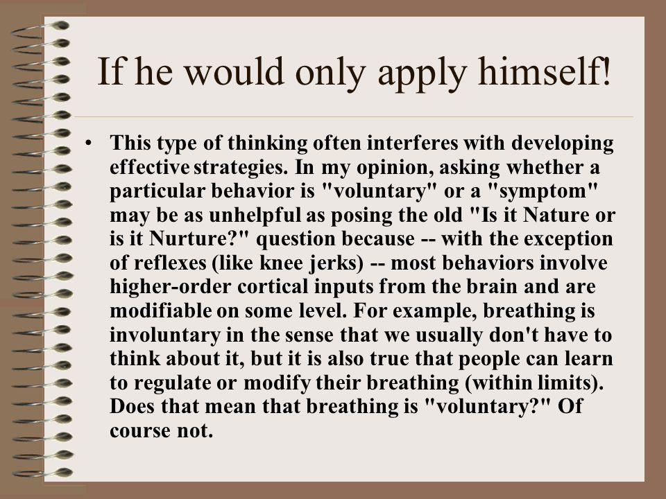 If he would only apply himself!