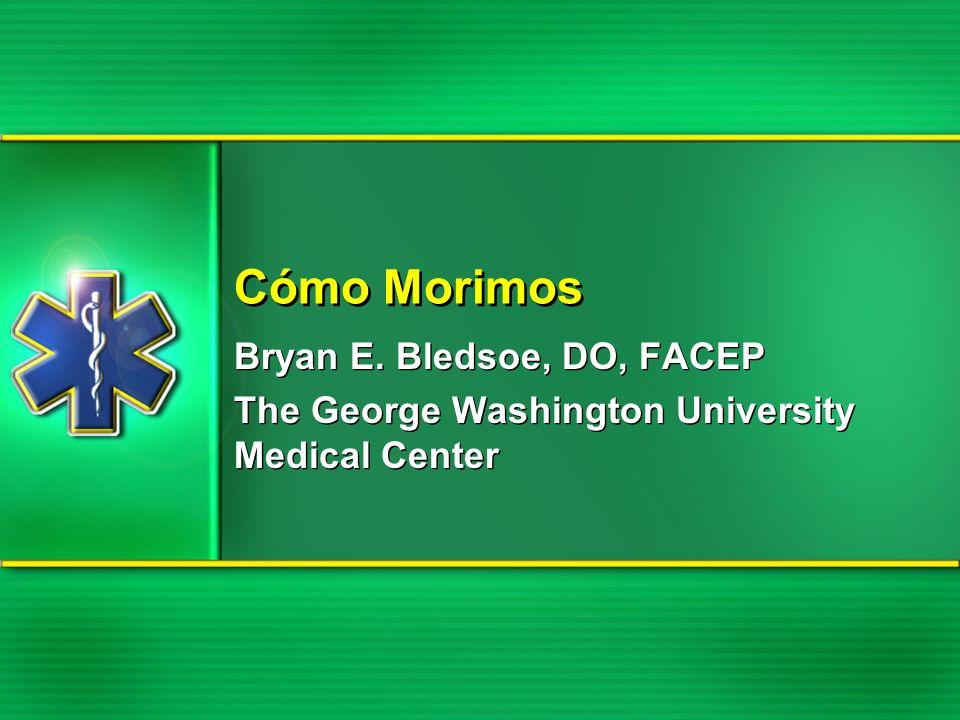 Cómo Morimos Bryan E. Bledsoe, DO, FACEP