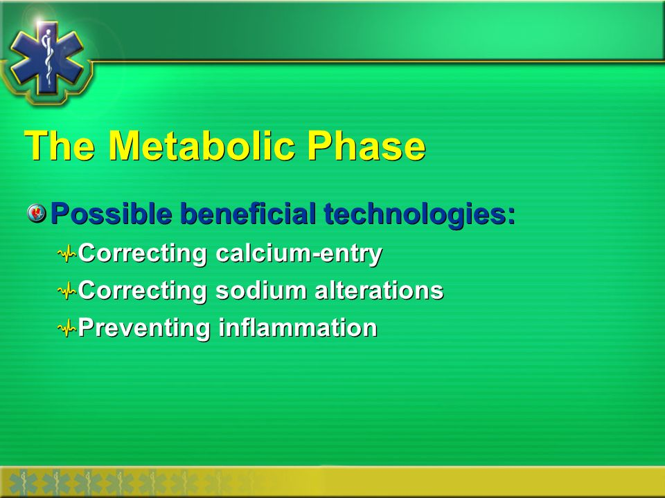 The Metabolic Phase Possible beneficial technologies: