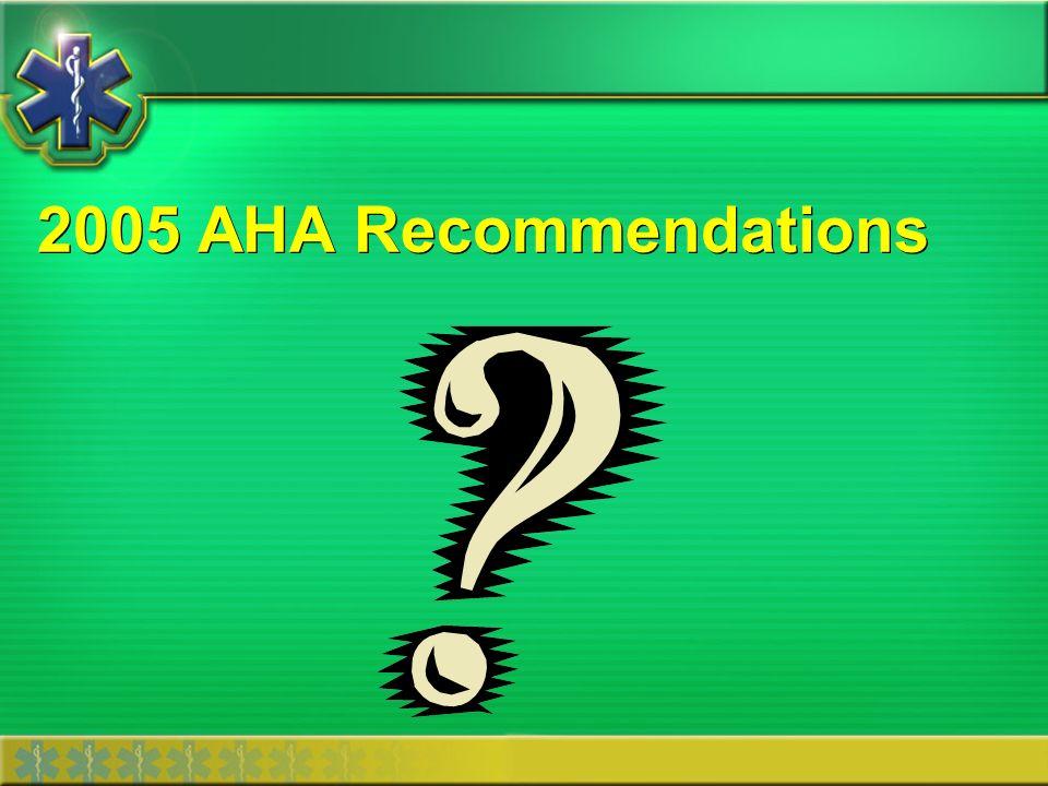 2005 AHA Recommendations