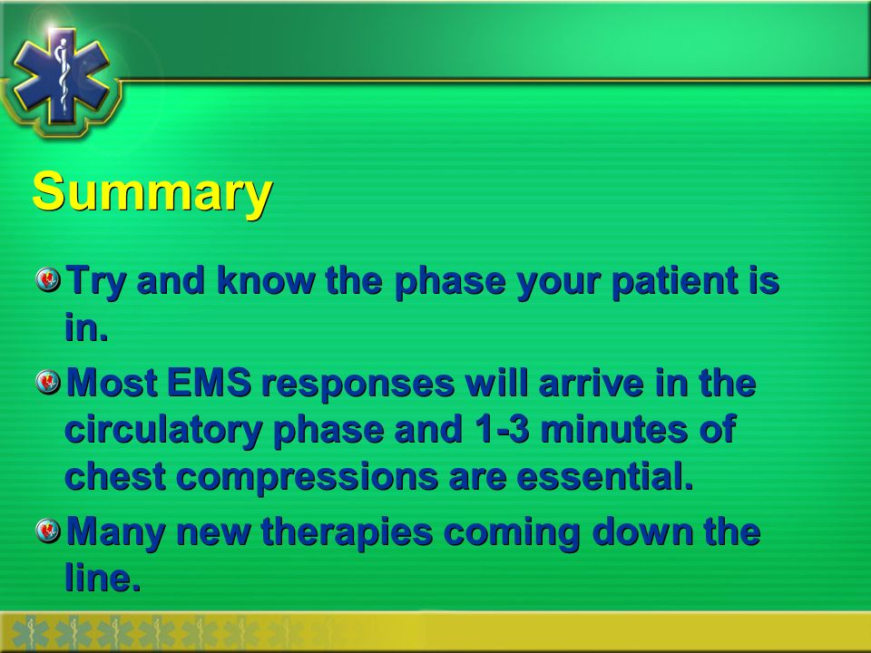 Summary Try and know the phase your patient is in.
