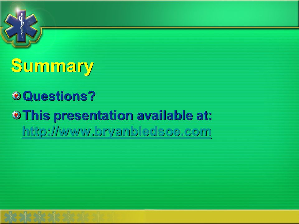 Summary Questions This presentation available at: http://www.bryanbledsoe.com