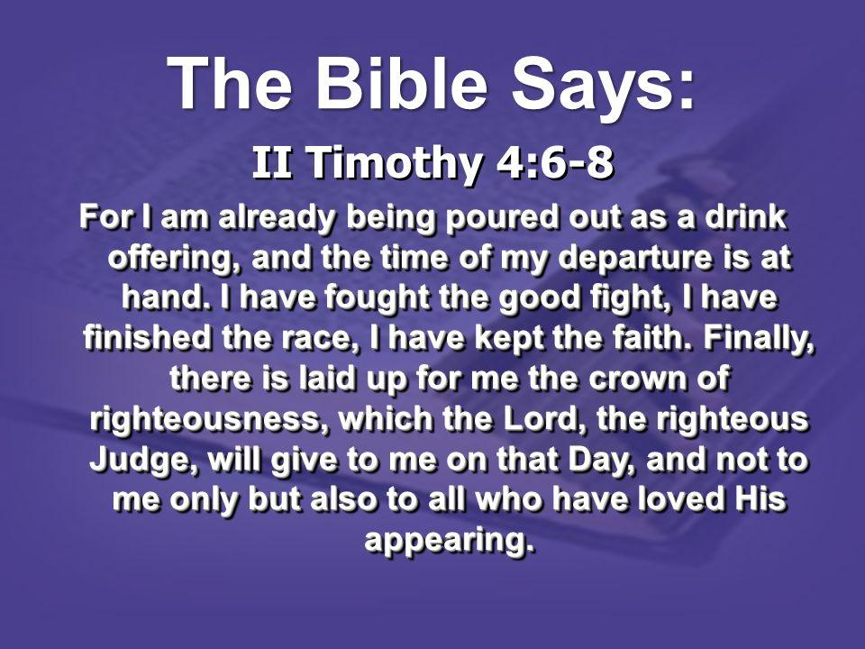 The Bible Says: II Timothy 4:6-8