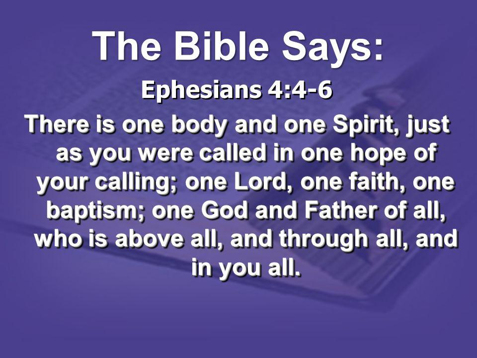 The Bible Says: Ephesians 4:4-6