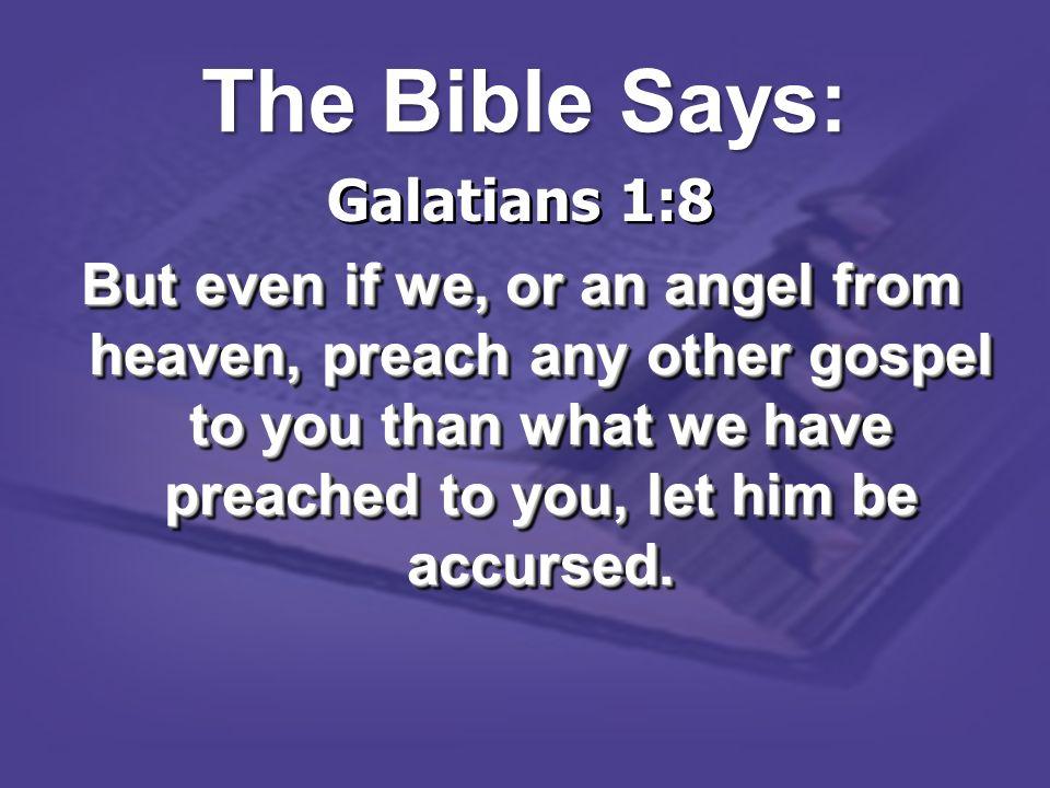 The Bible Says: Galatians 1:8