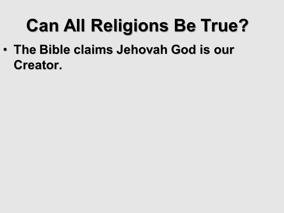 Can All Religions Be True