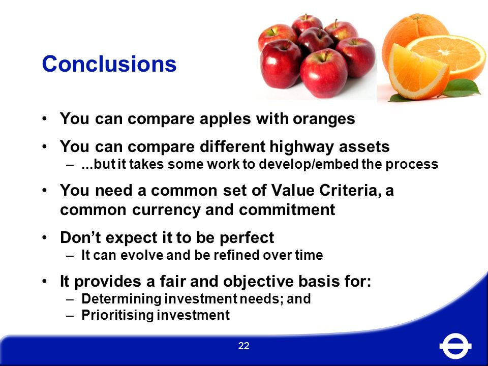 Conclusions You can compare apples with oranges