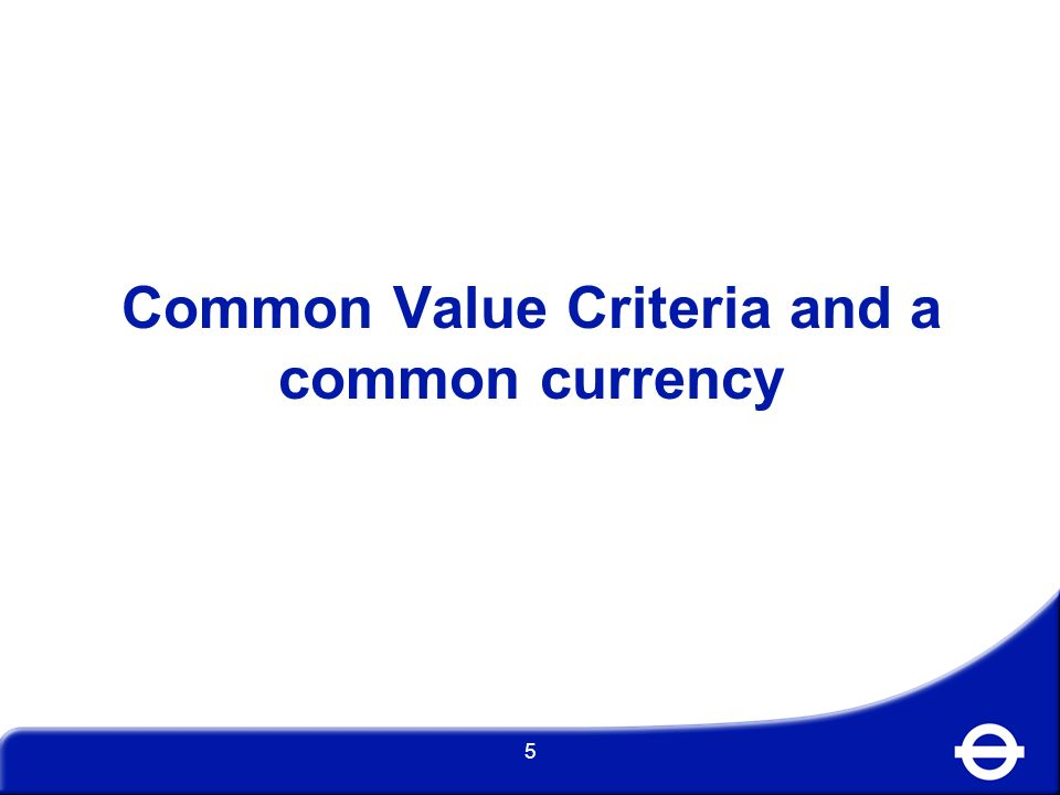 Common Value Criteria and a common currency
