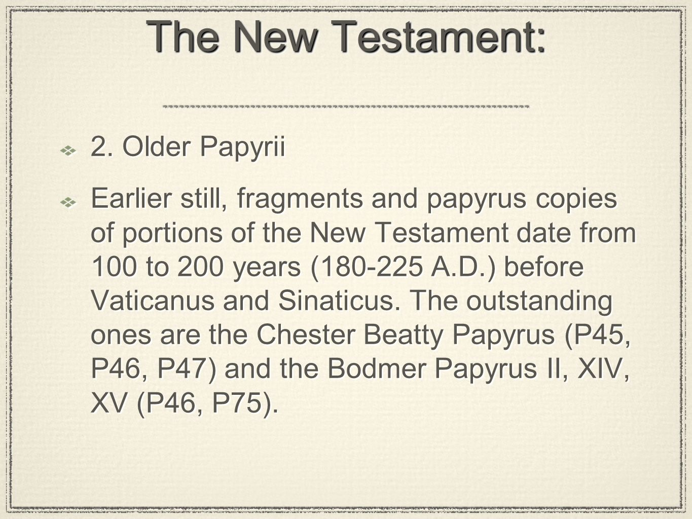 The New Testament: 2. Older Papyrii