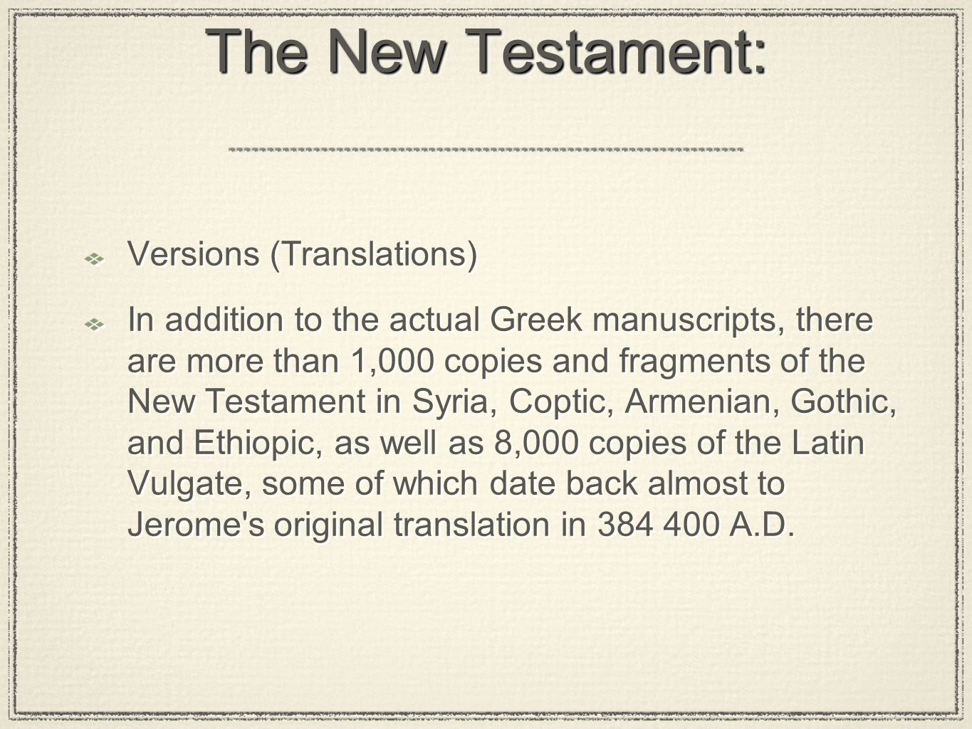 The New Testament: Versions (Translations)