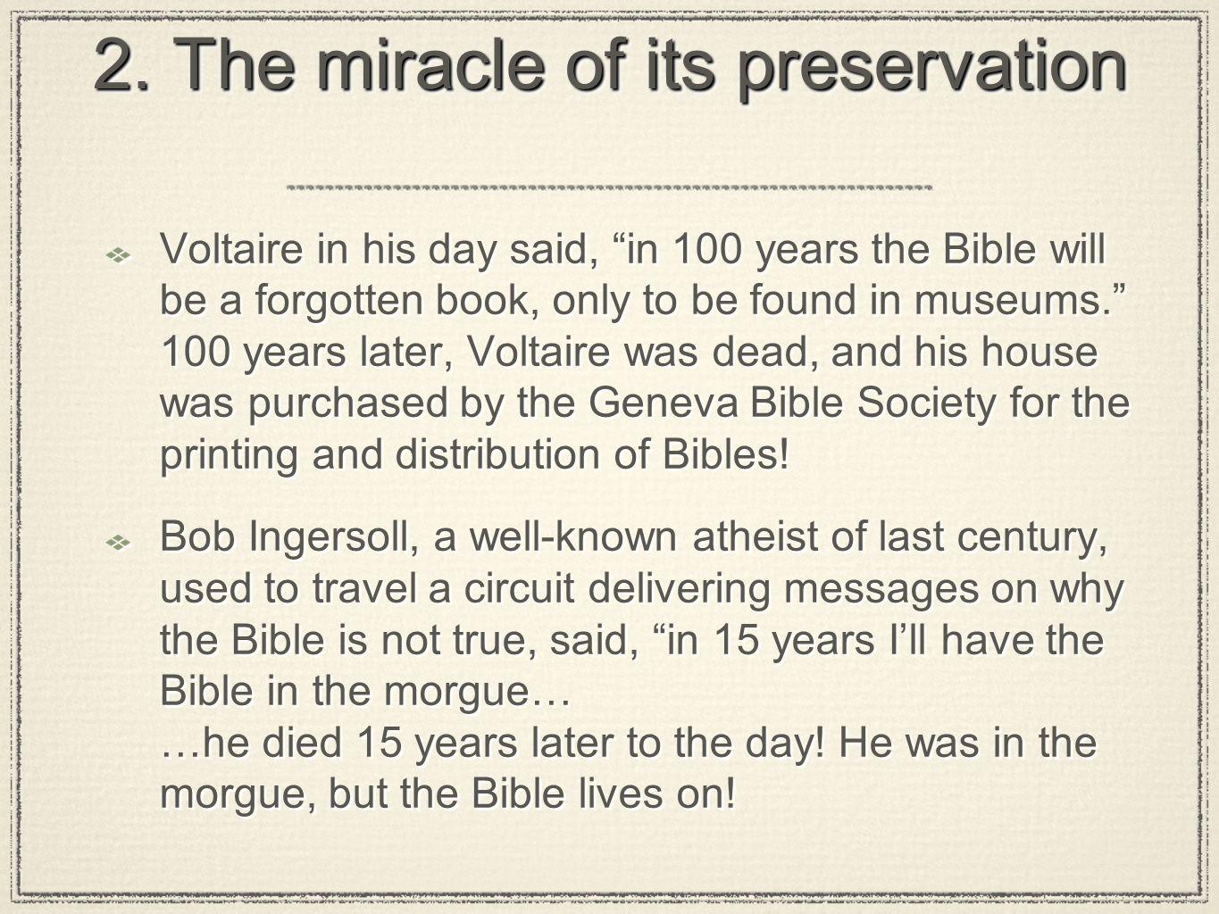 2. The miracle of its preservation