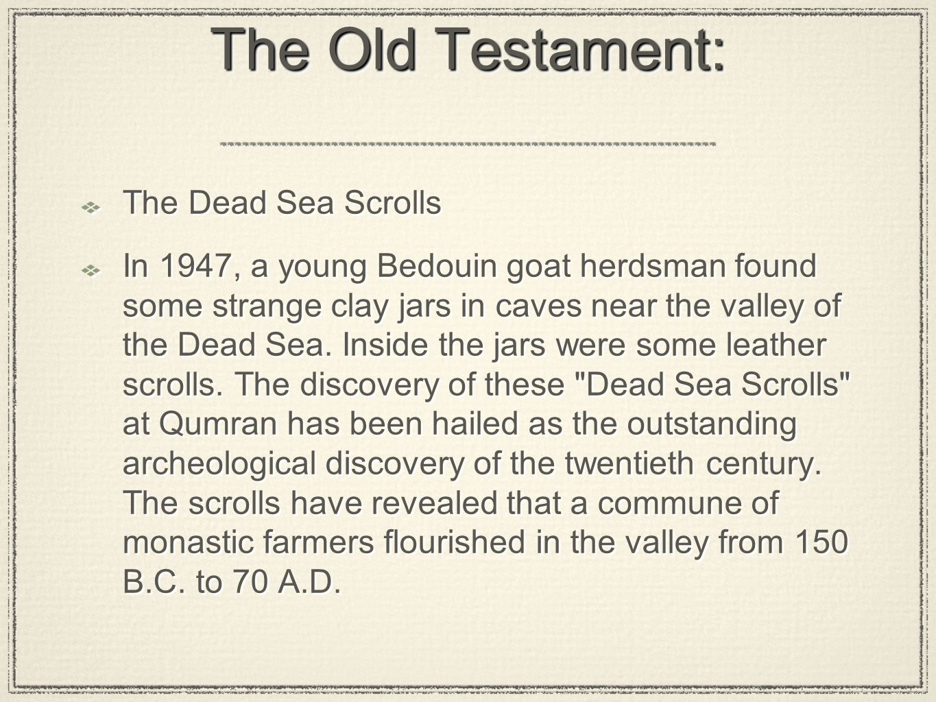 The Old Testament: The Dead Sea Scrolls