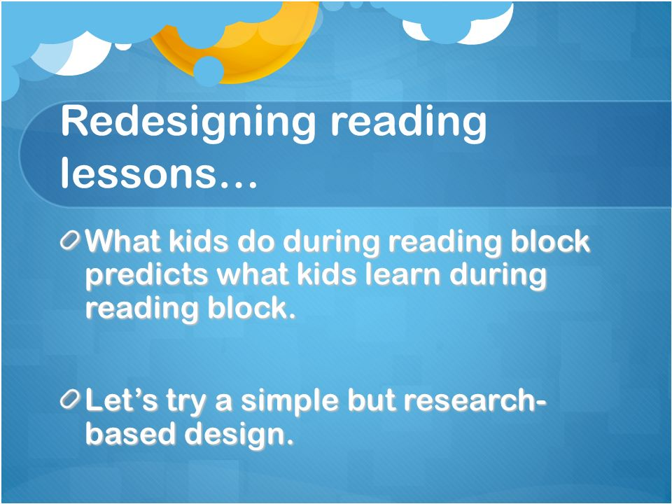 Redesigning reading lessons…