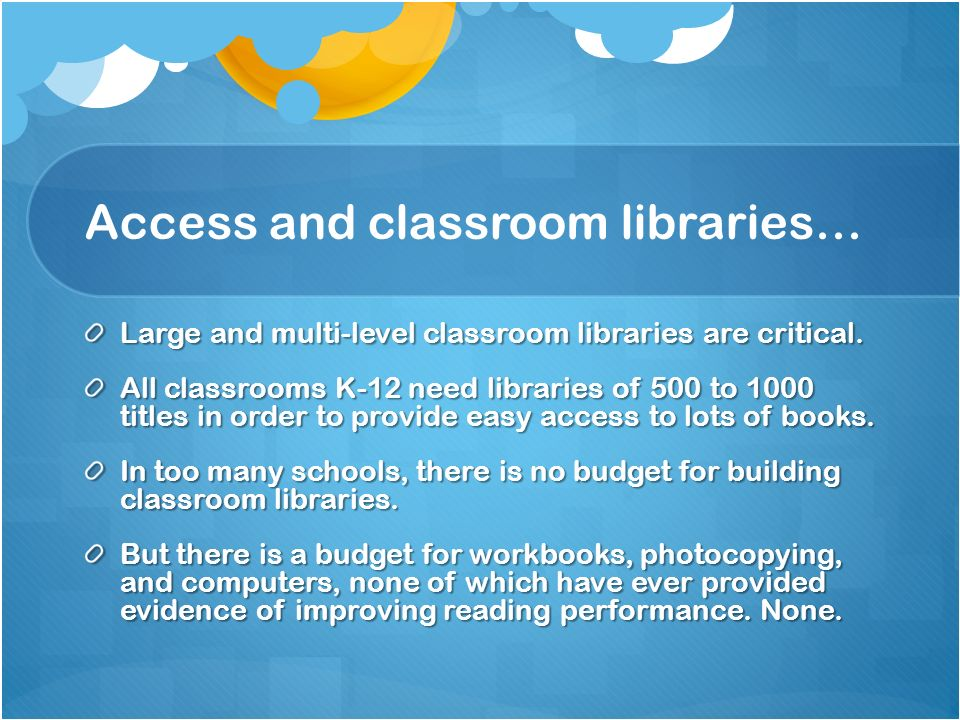 Access and classroom libraries…