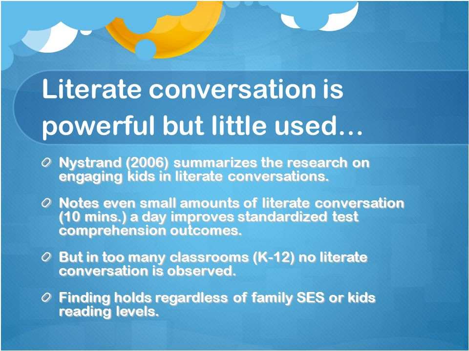 Literate conversation is powerful but little used…