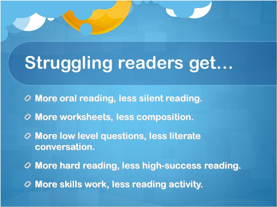 Struggling readers get…