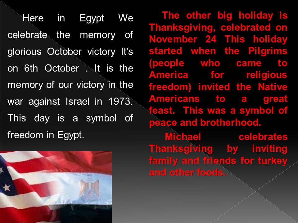 Here in Egypt We celebrate the memory of glorious October victory It s on 6th October . It is the memory of our victory in the war against Israel in This day is a symbol of freedom in Egypt.