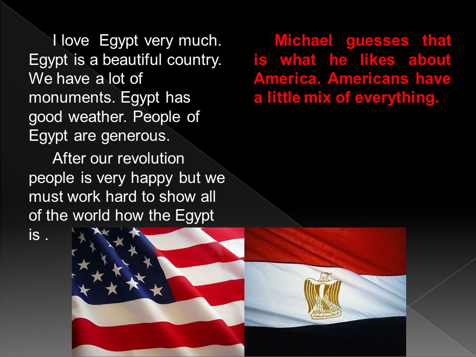 I love Egypt very much. Egypt is a beautiful country