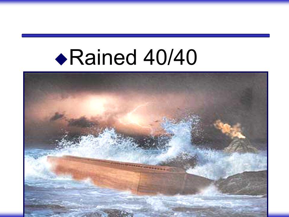 Rained 40/40