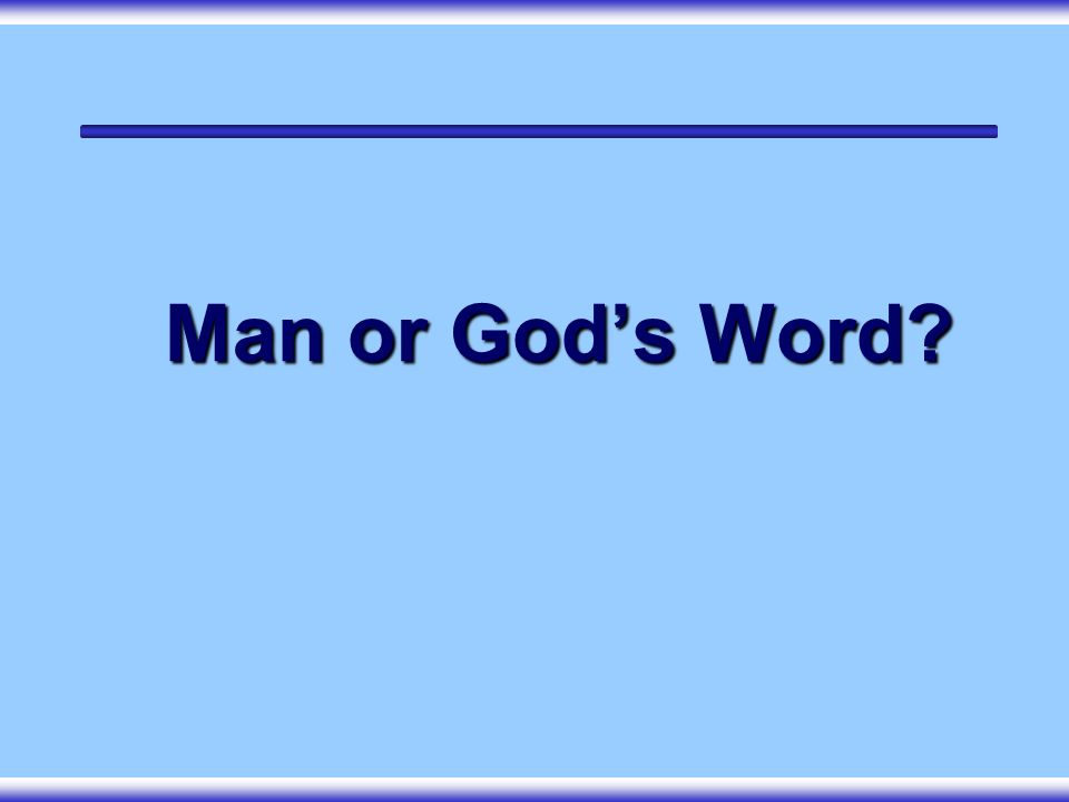 Man or God's Word