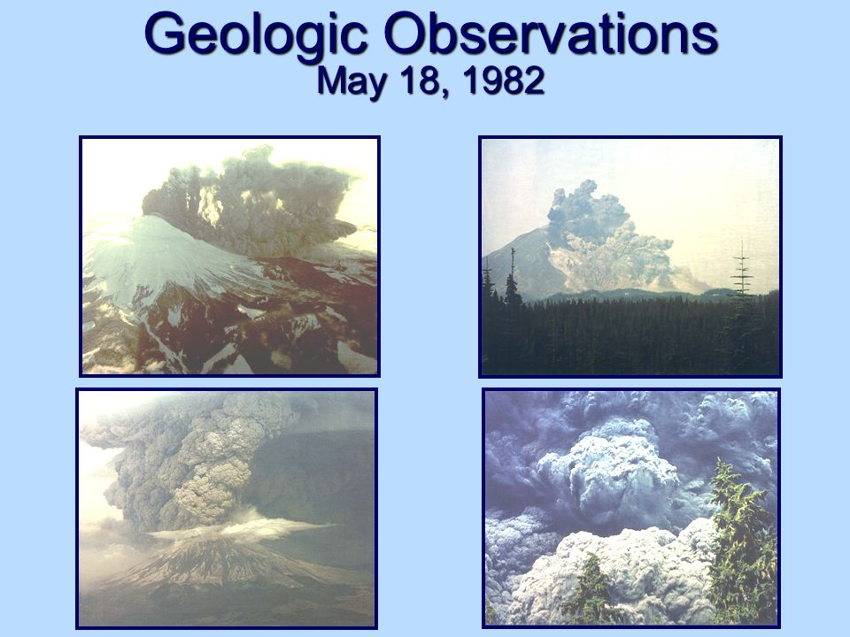Geologic Observations May 18, 1982