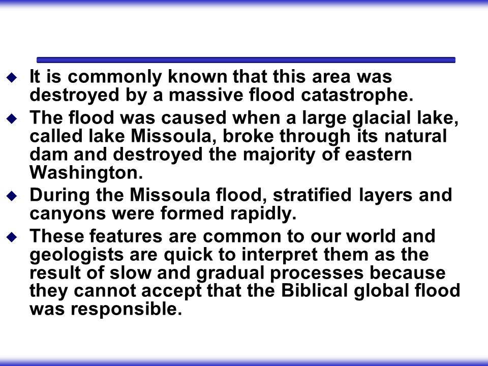 It is commonly known that this area was destroyed by a massive flood catastrophe.