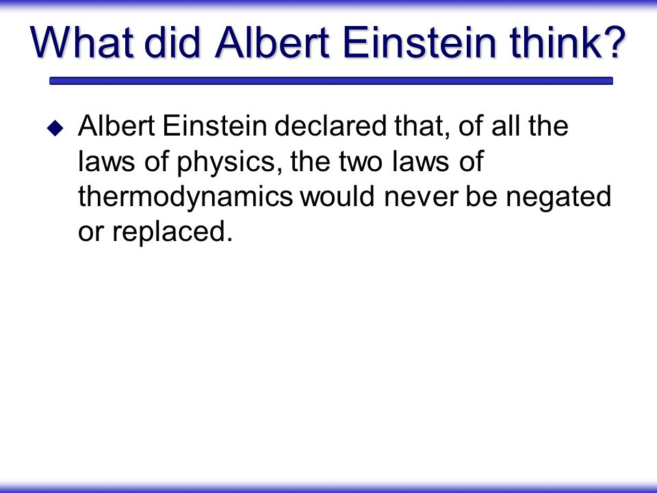 What did Albert Einstein think