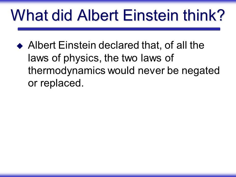 What did Albert Einstein think