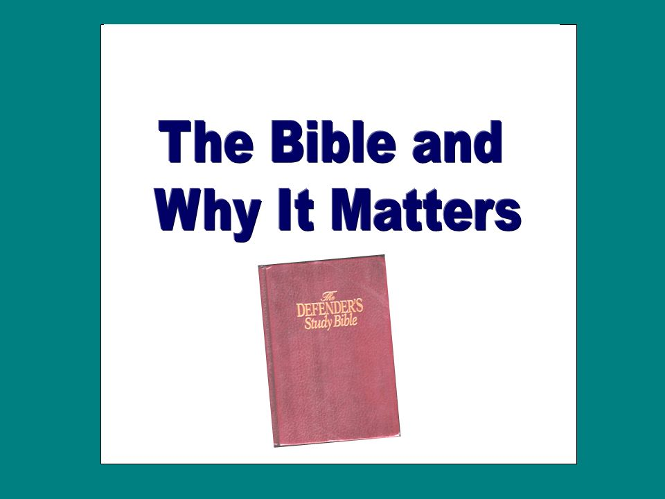 The Bible and Why It Matters