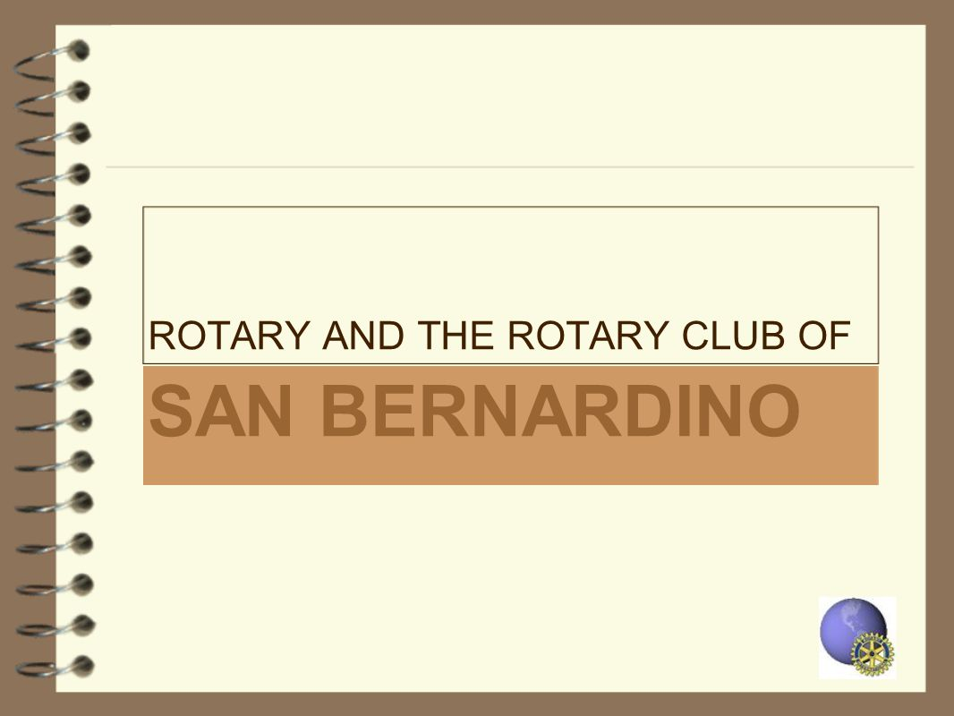 ROTARY AND THE ROTARY CLUB OF