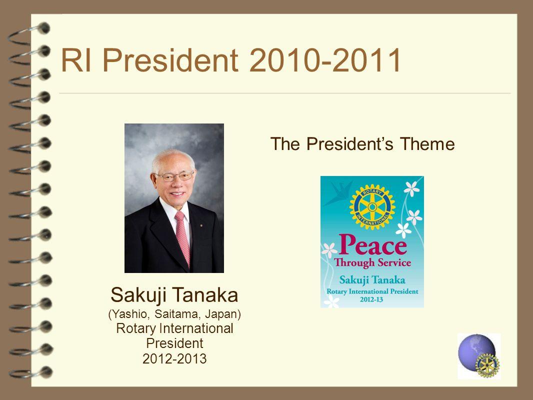 RI President 2010-2011 Sakuji Tanaka The President's Theme
