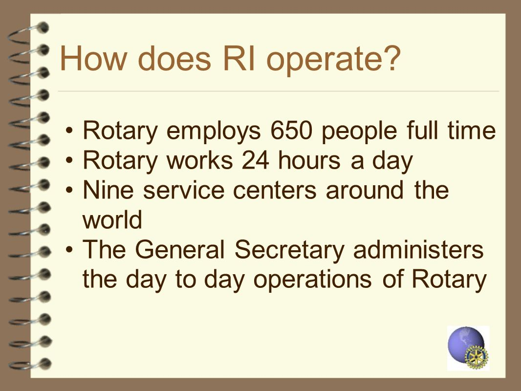 How does RI operate Rotary employs 650 people full time