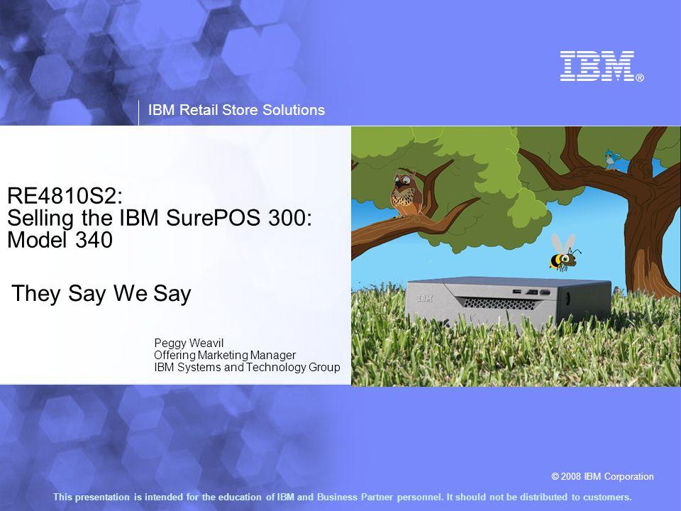 Selling the IBM SurePOS 300: Model 340
