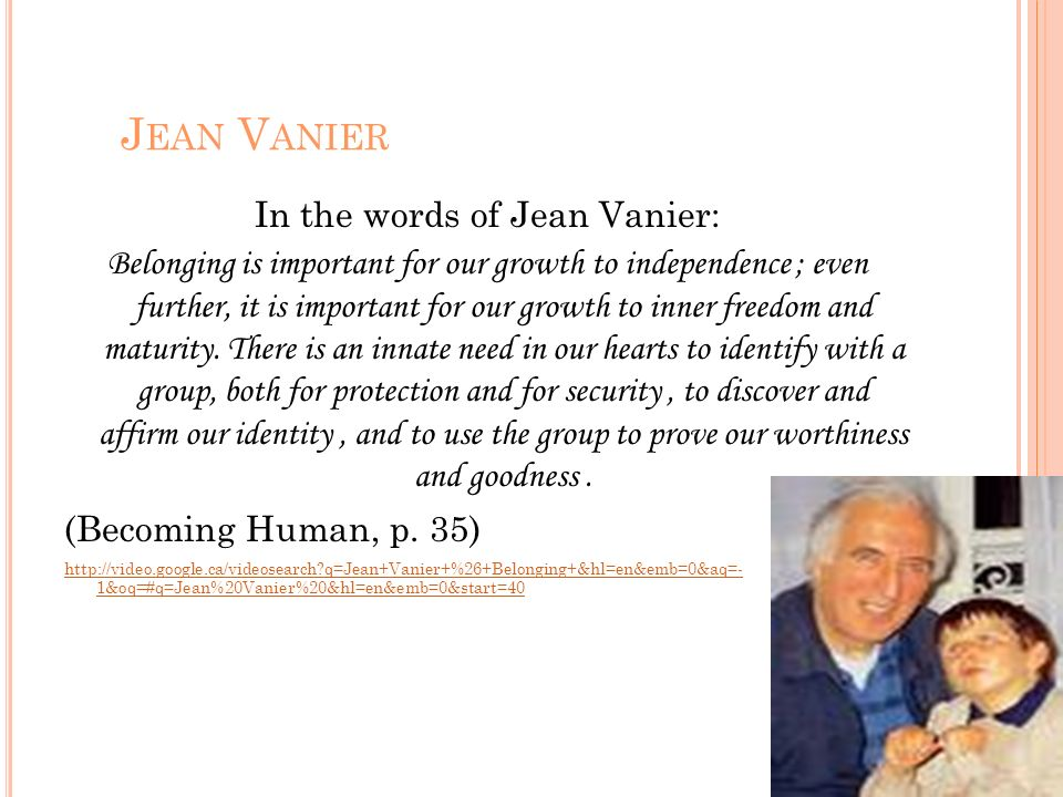 In the words of Jean Vanier:
