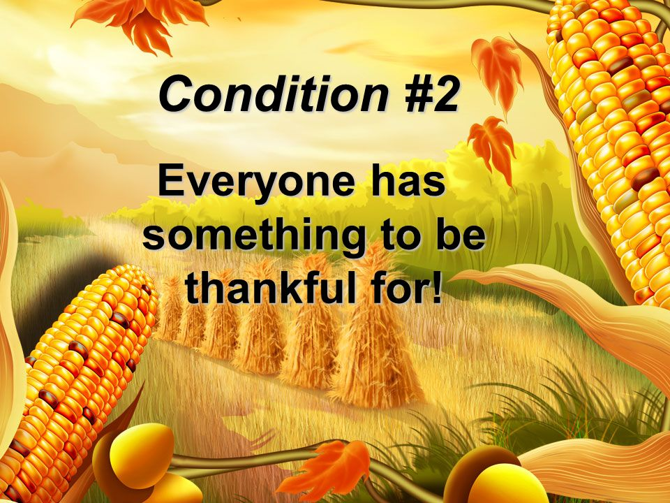 Everyone has something to be thankful for!