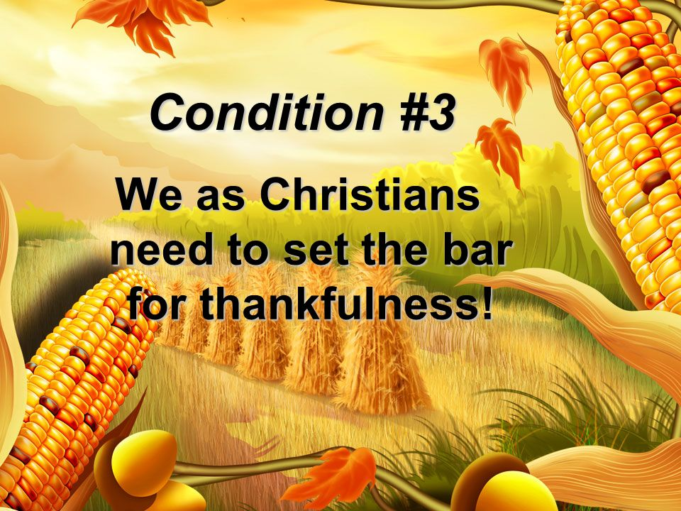 We as Christians need to set the bar for thankfulness!