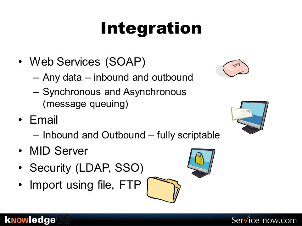 Integration Web Services (SOAP) Email MID Server Security (LDAP, SSO)
