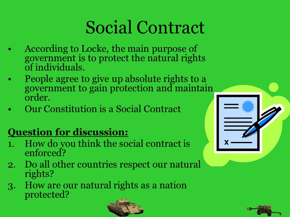 Social ContractAccording to Locke, the main purpose of government is to protect the natural rights of individuals.