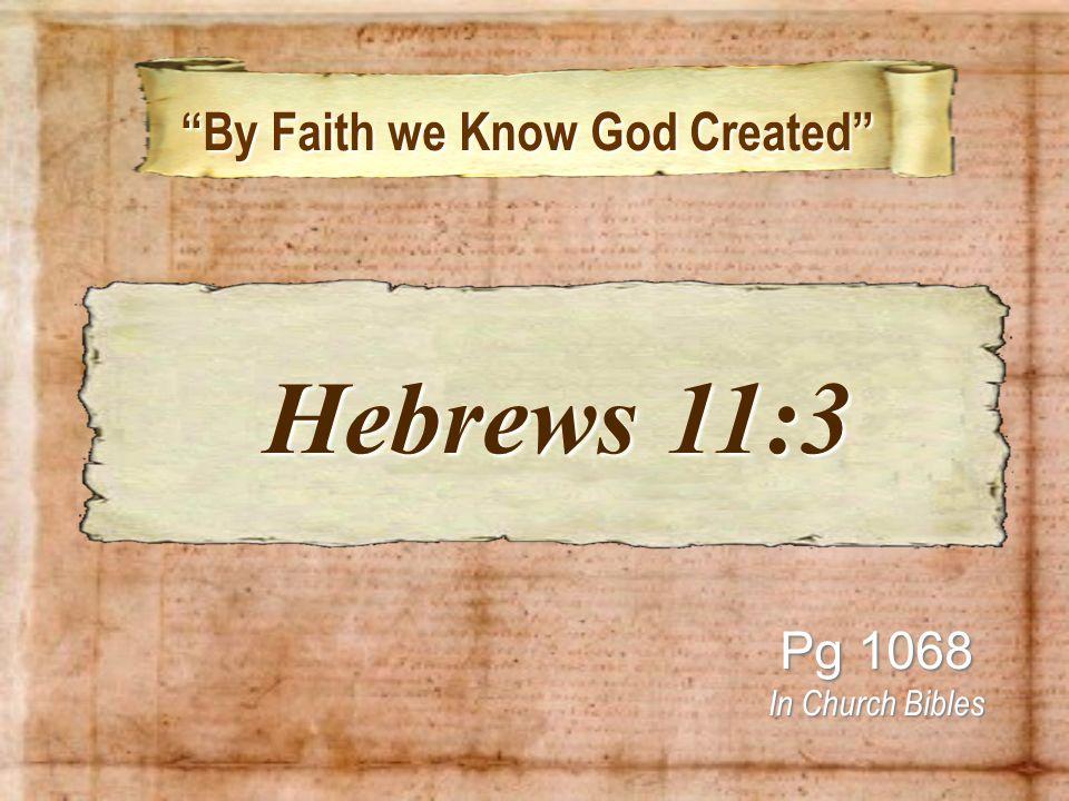 By Faith we Know God Created