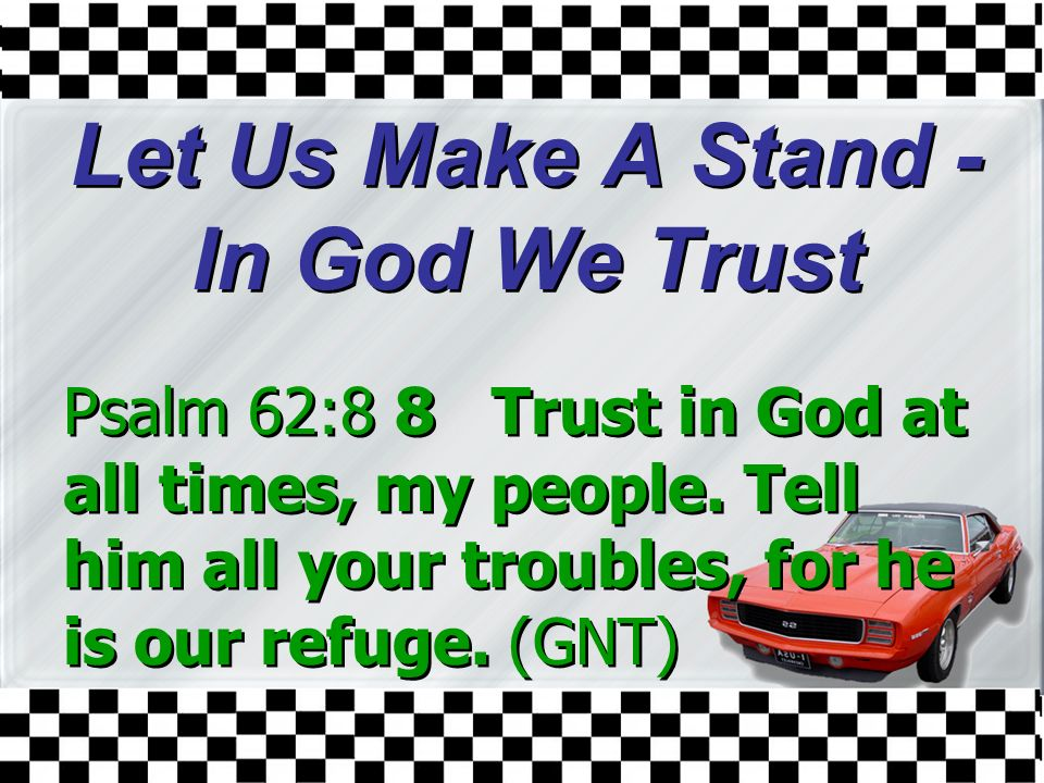 Let Us Make A Stand - In God We Trust