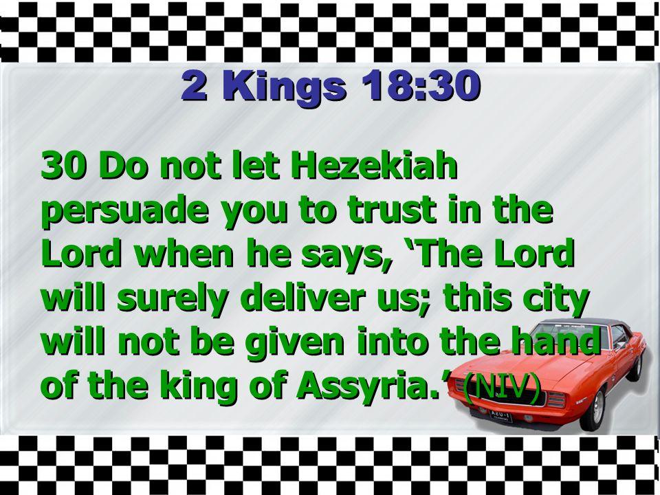2 Kings 18:30