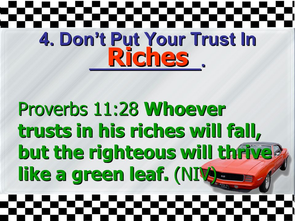 4. Don't Put Your Trust In ___________.