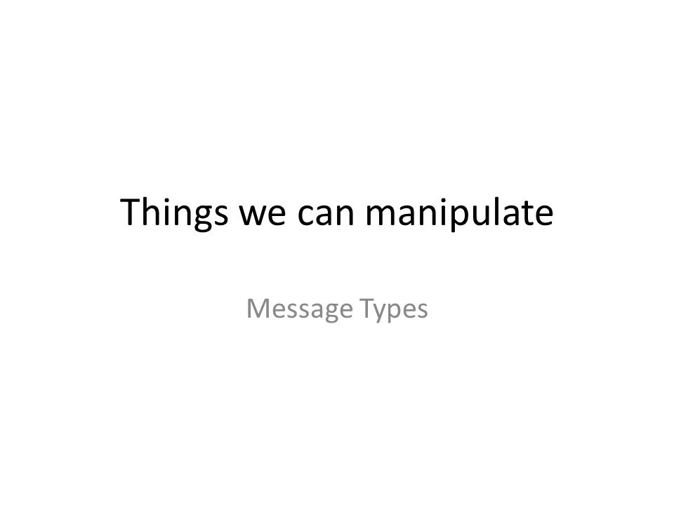 Things we can manipulate