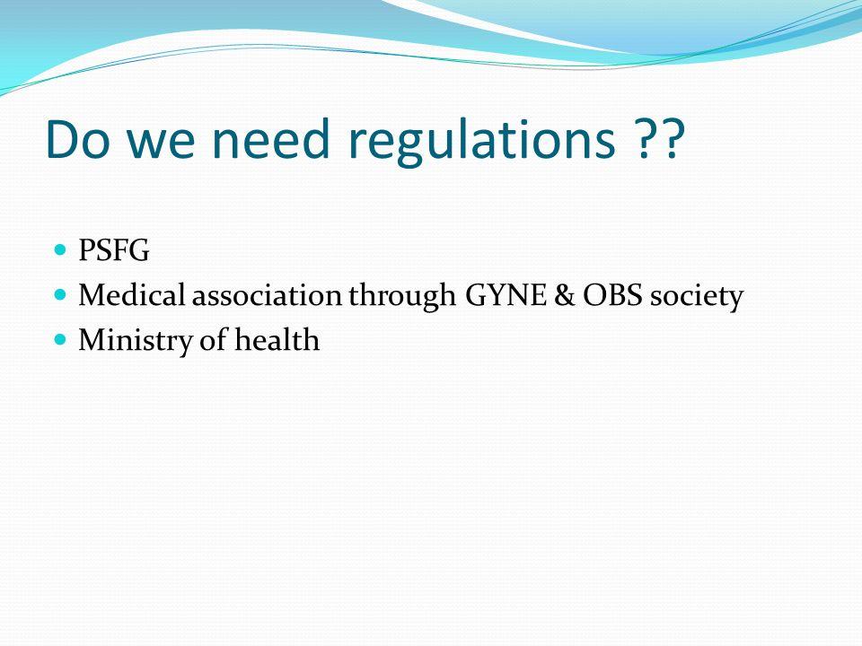 Do we need regulations PSFG